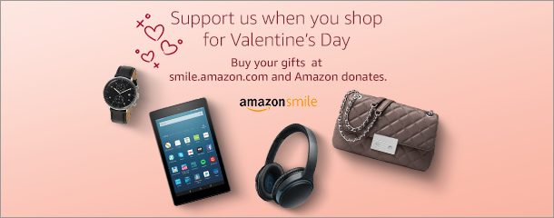 """Amazon smile banner. """"Support us when you shop for Valentines day, buy your gifts at smile.amazon.come and Amazon donates"""""""