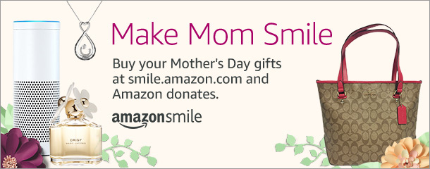 Make Mom Smile, buy your mother's day gifts at smile.amazon.com and Amazon donates.