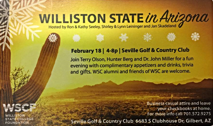 Williston State in Arizona. Hosted by Ron and Kathy Seely, Shirly and Lynn Leininger, and Jan Skadeland. February 18, 4-8 p.m., Seville Golf and Country club.